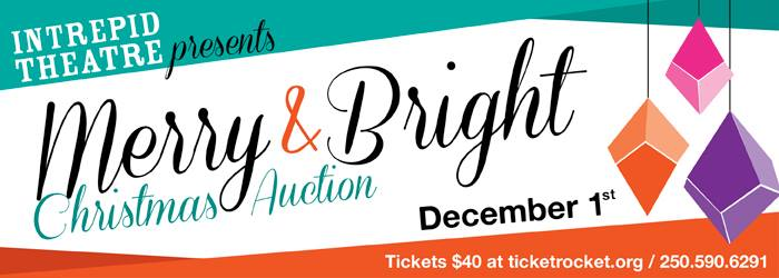 Merry and Bright Intrepid Theatre Christmas Auction Dec 2013