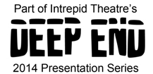 Intrepid Theatre Deep End 2014