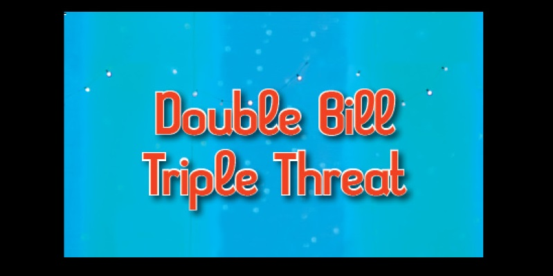 Double Bill Triple Threat CCPA