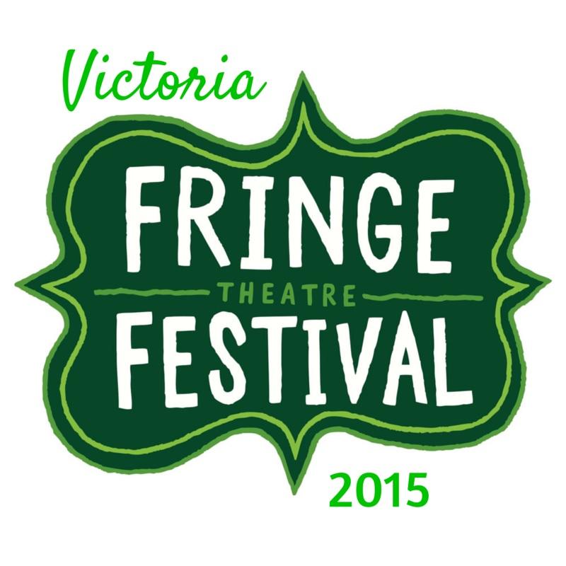 Victoria Fringe Festival 2015