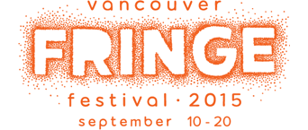 Vancouver Fringe Festival 2015