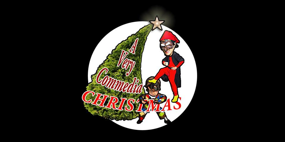 A Very Commedia Christmas by Lightning Theatre December 2015