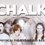 CHALK Physical Theatre Behind Bars