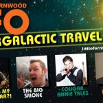 UFO Festival at Little Fernwood Hall, May 22 – June 2 2013