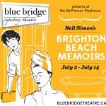 Blue Bridge Repertory Theatre presents Brighton Beach Memoirs July 2nd – 14th 2013