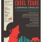 Lágrimas Crueles/Cruel Tears by Blue Bridge Repertory and Puente Theatre April 29-May 11,2014. A review.