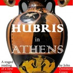 Hubris in Athens, a new play by John Green, November 28/29 in Victoria BC.