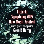 Victoria Symphony New Music Festival celebrates Gerald Barry March 5-9 2015