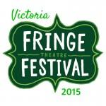 Victoria Fringe 2015. My local picks.