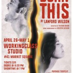 Burn This by workingclasstheatre April 26-May 1, 2016. A review.
