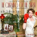 The Charming of the Shrew by Launch Pad Theatre Co March 31-April 9 2016 at Craigdarroch Castle
