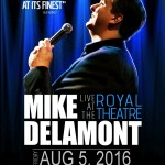 Mike Delamont Live at the Royal Theatre. August 5, 2016.