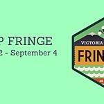 Victoria Fringe Festival 2016. My local picks.