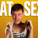 Fat Sex at the Victoria Fringe Festival 2016. Interview with Steve Larkin
