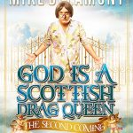 God is a Scottish Drag Queen the Second Coming. UVic Farquhar Auditorium September 16 2017