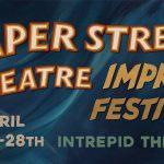 Paper Street Theatre Improv Festival April 24-28 2018. Preview.